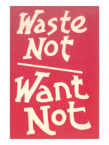 waste-not-want-not-slogan